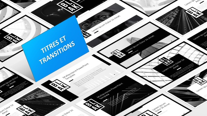 BLAK – Modèle PowerPoint - Diapositives de Titres et de Transitions